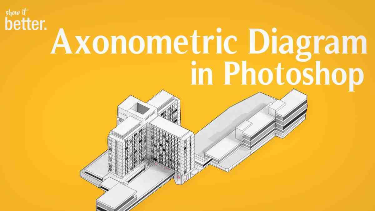 Axonometric Diagram Tutorial