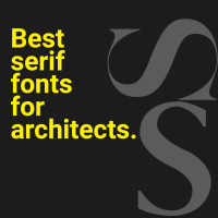 Best serif fonts for architects.