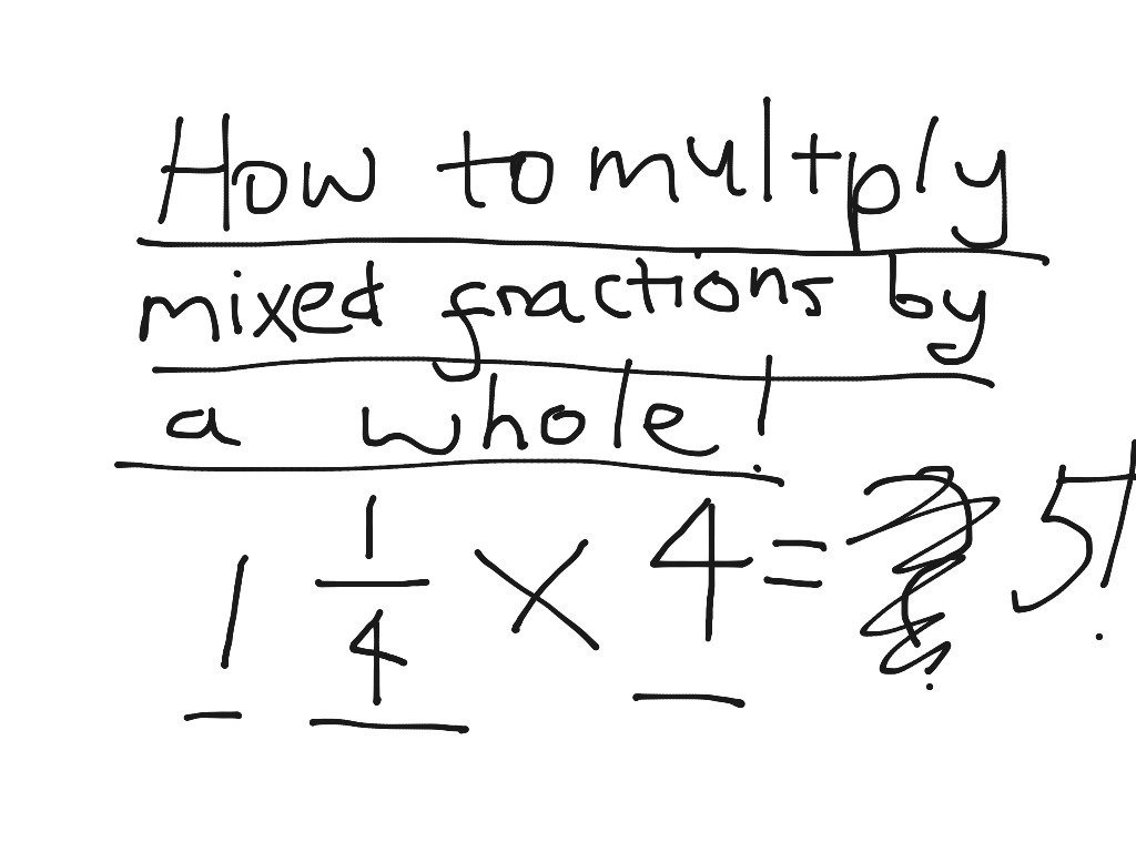 How To Multiply Mixed Fractions By Whole Numbers