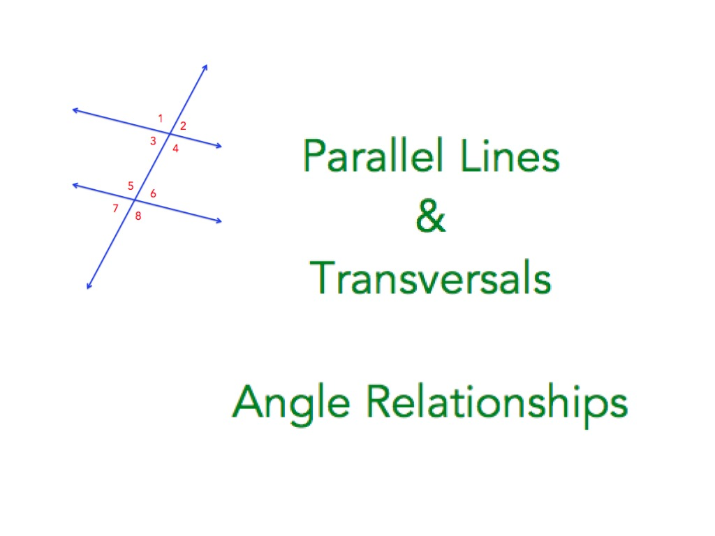 Parallel Lines And Transversals Angle Relationships