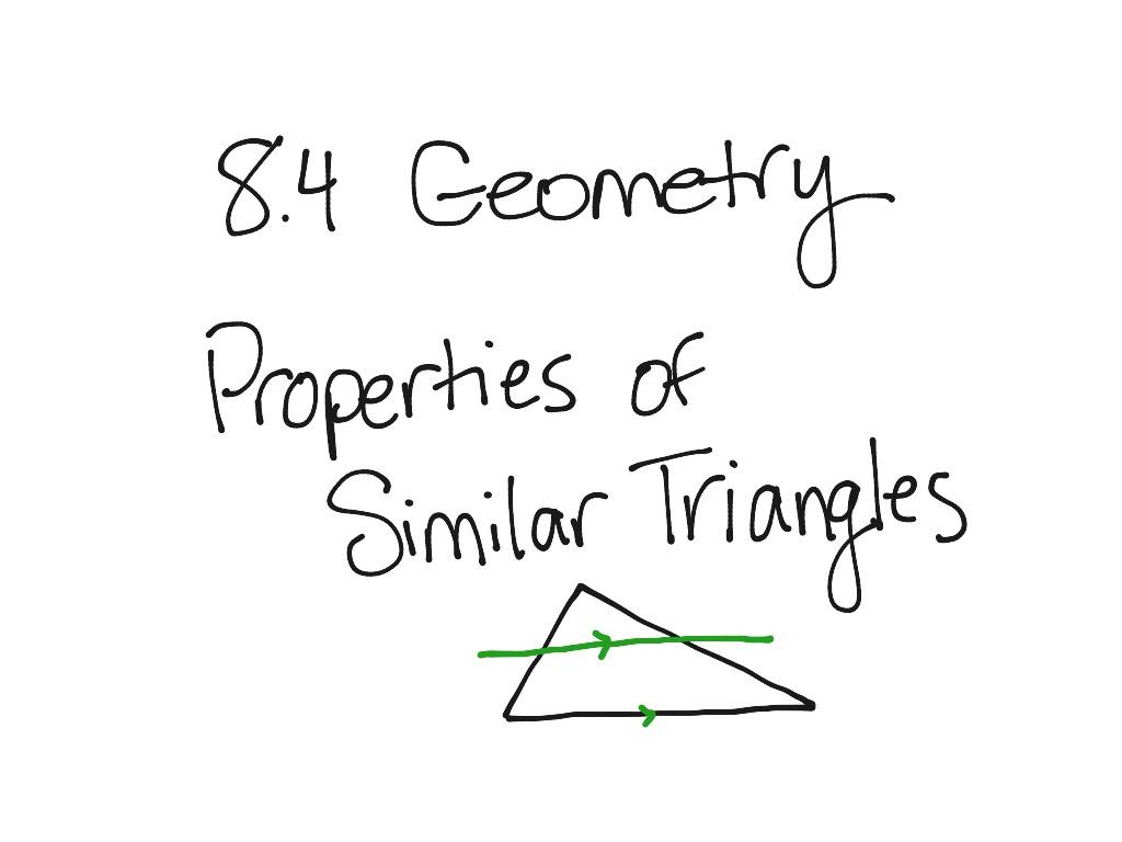 8 4 Geometry Properties Of Similar Triangles