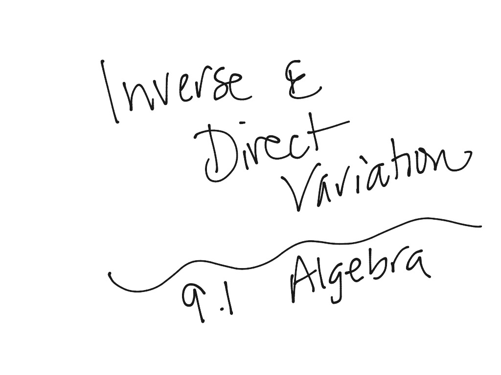 9 1 Algebra Direct And Inverse Variation
