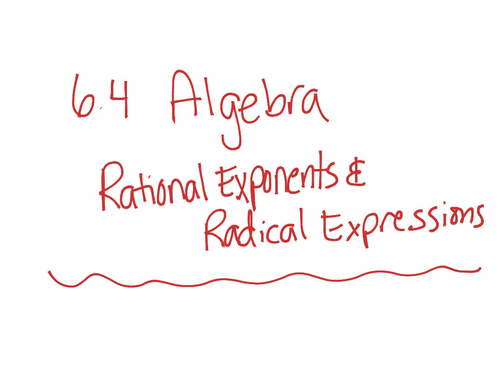 6 4 Algebra1 Rational Exponents And Radical Expressions