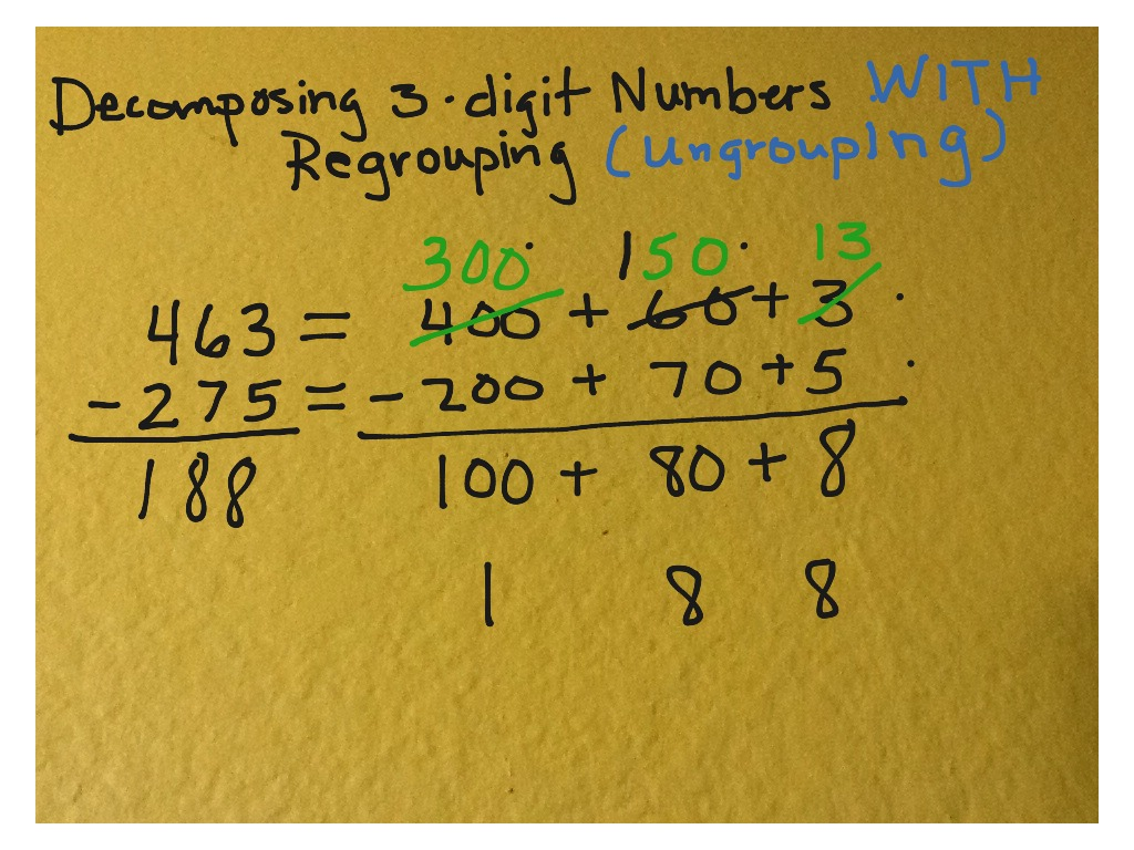 Decomposing 3 Digit Numbers With Regrouping