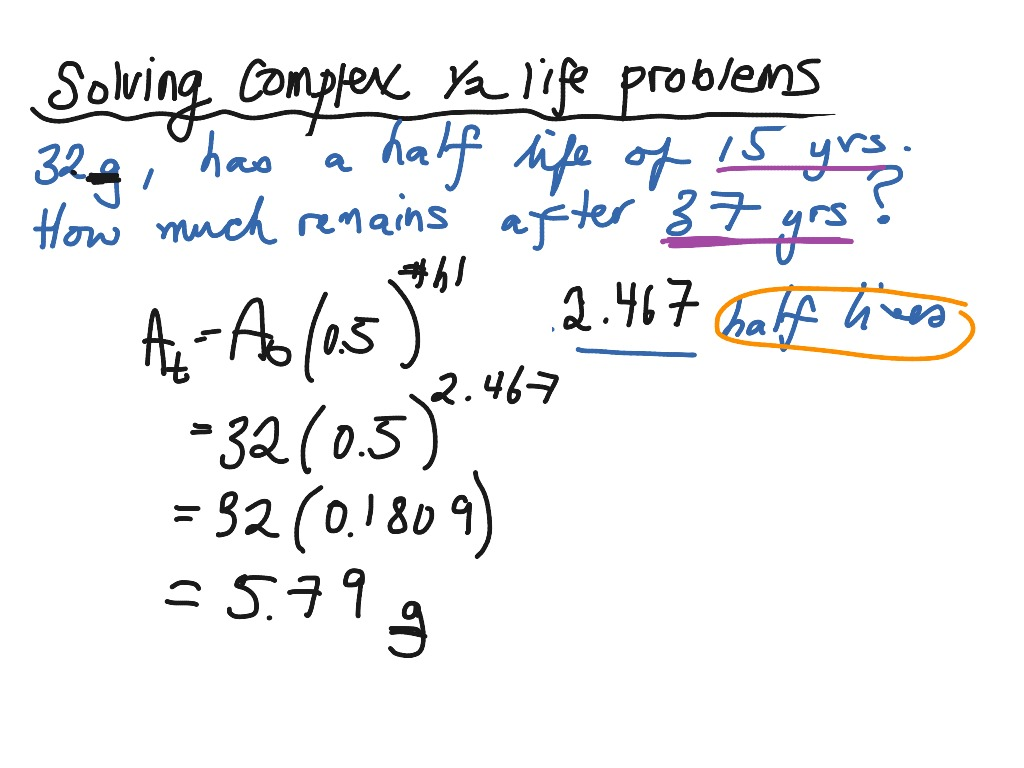 Using The Half Life Formula For More Complex Problems