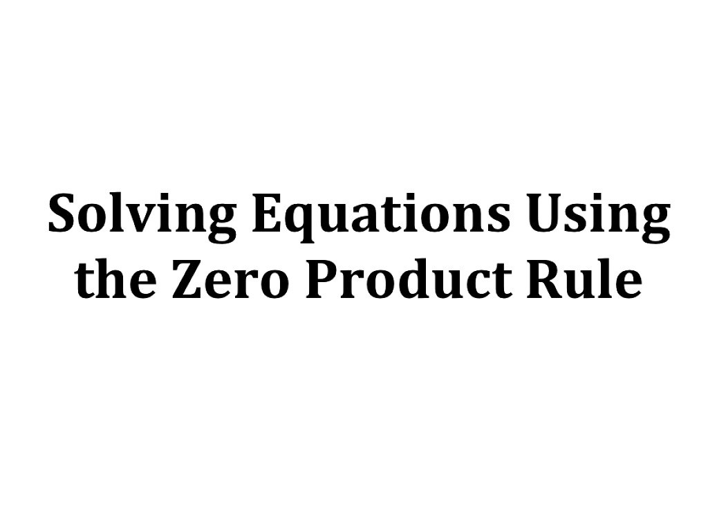 Ma91 6 7 Solving Equations Using The Zero Product Rule