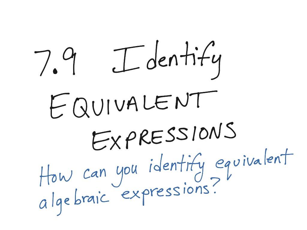 7 9 Identify Equivalent Expressions 6th Grade Ca Go Math