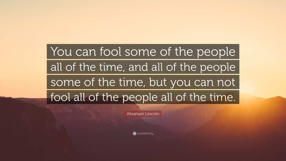 359048-Abraham-Lincoln-Quote-You-can-fool-some-of-the-people-all-of-the
