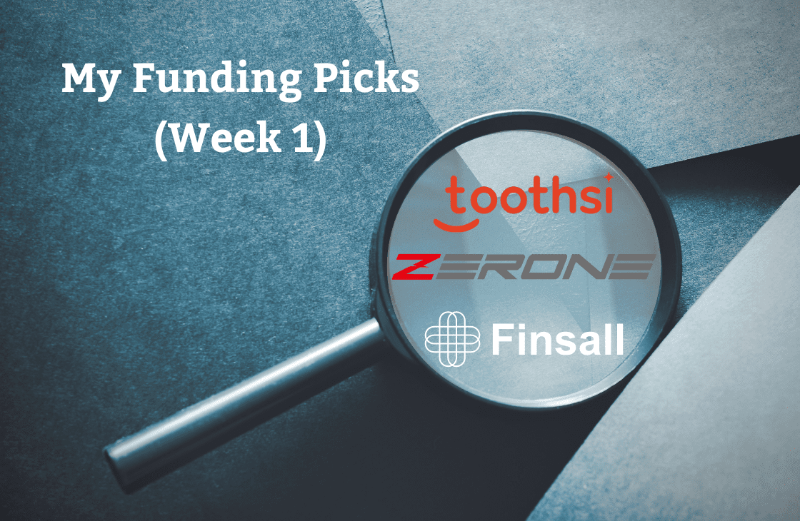 Funding Toothsi, Zerone and Finsall