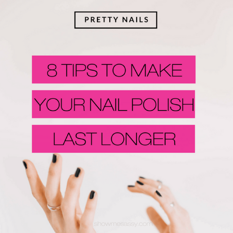 8 tips to make nail polish last longer