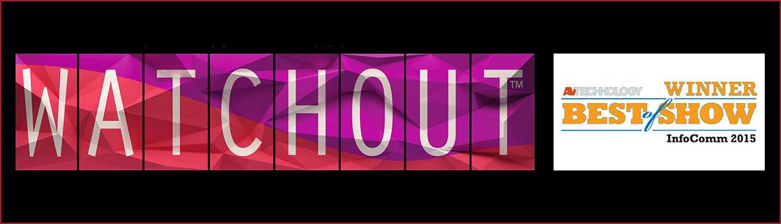 "WATCHOUT wins ""AV Technology Best of Show"" award InfoComm 15!"