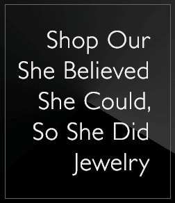 Shop Our She Believed She Could So She Did Jewelry