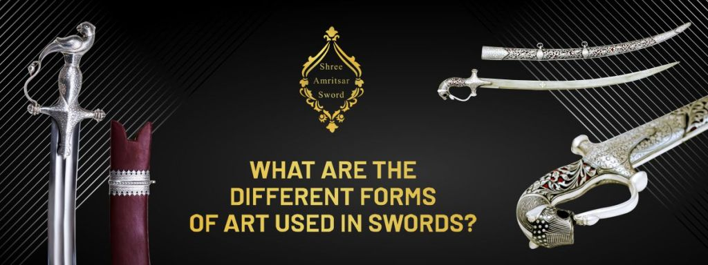 What are the Different Forms of art used in Swords