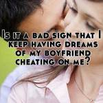 i have dreams my boyfriend is cheating on me