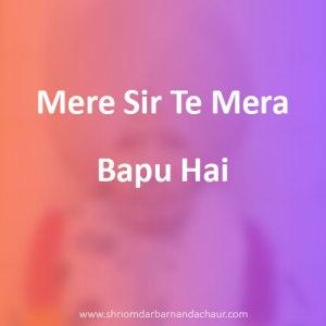 Mere Sir Te Mera Bapu Hai - Bhajan