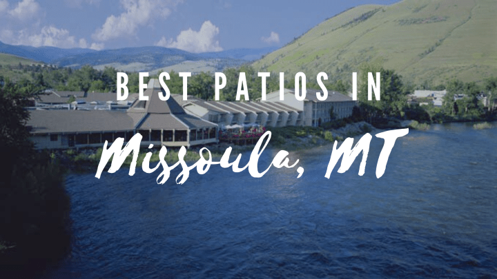 Best Patios in Missoula, MT