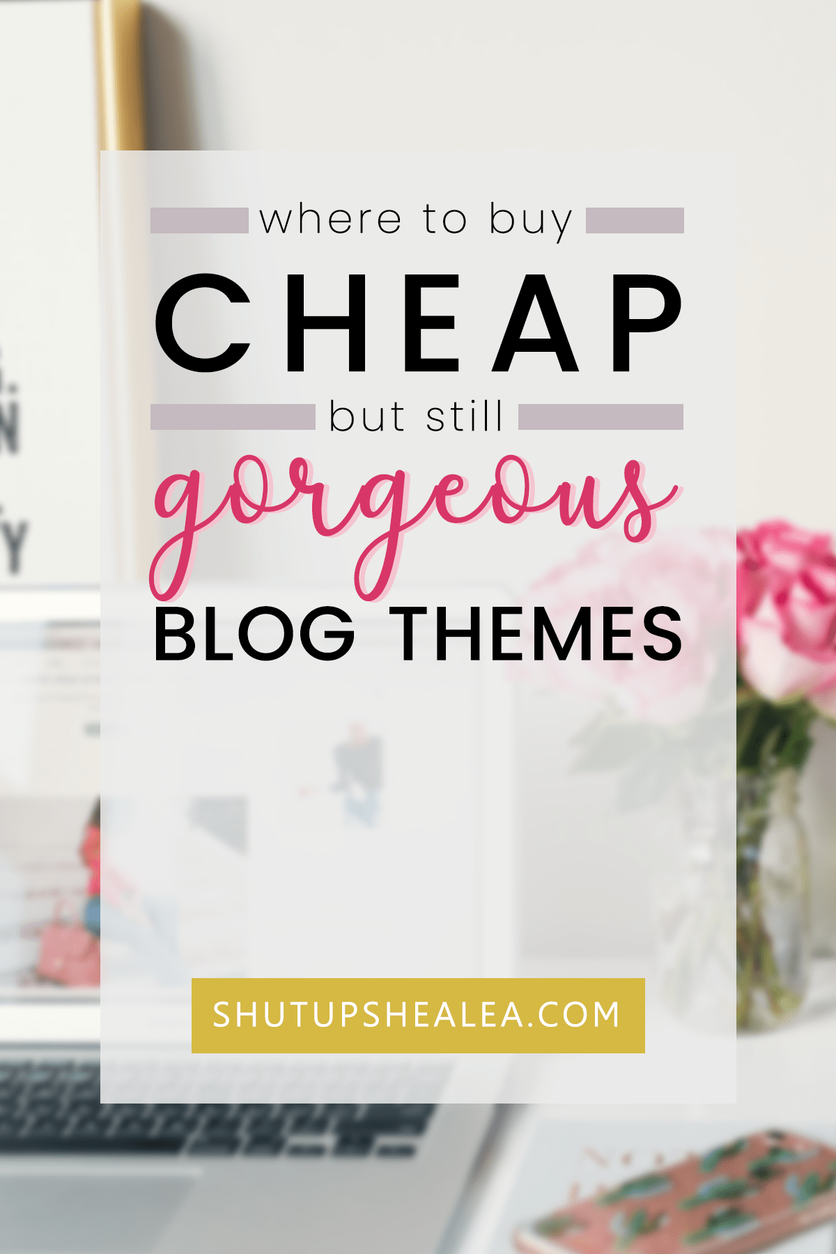 Where To Buy Affordable (But Still Gorgeous) Themes For Your Personal Blog