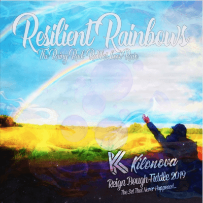 KILONOVA – Resilient Rainbows – The Set That Never Happened @ Reign Bough Fiddle July 2019