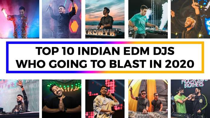 Top 10 Indian EDM DJs Who Going To Blast In 2020