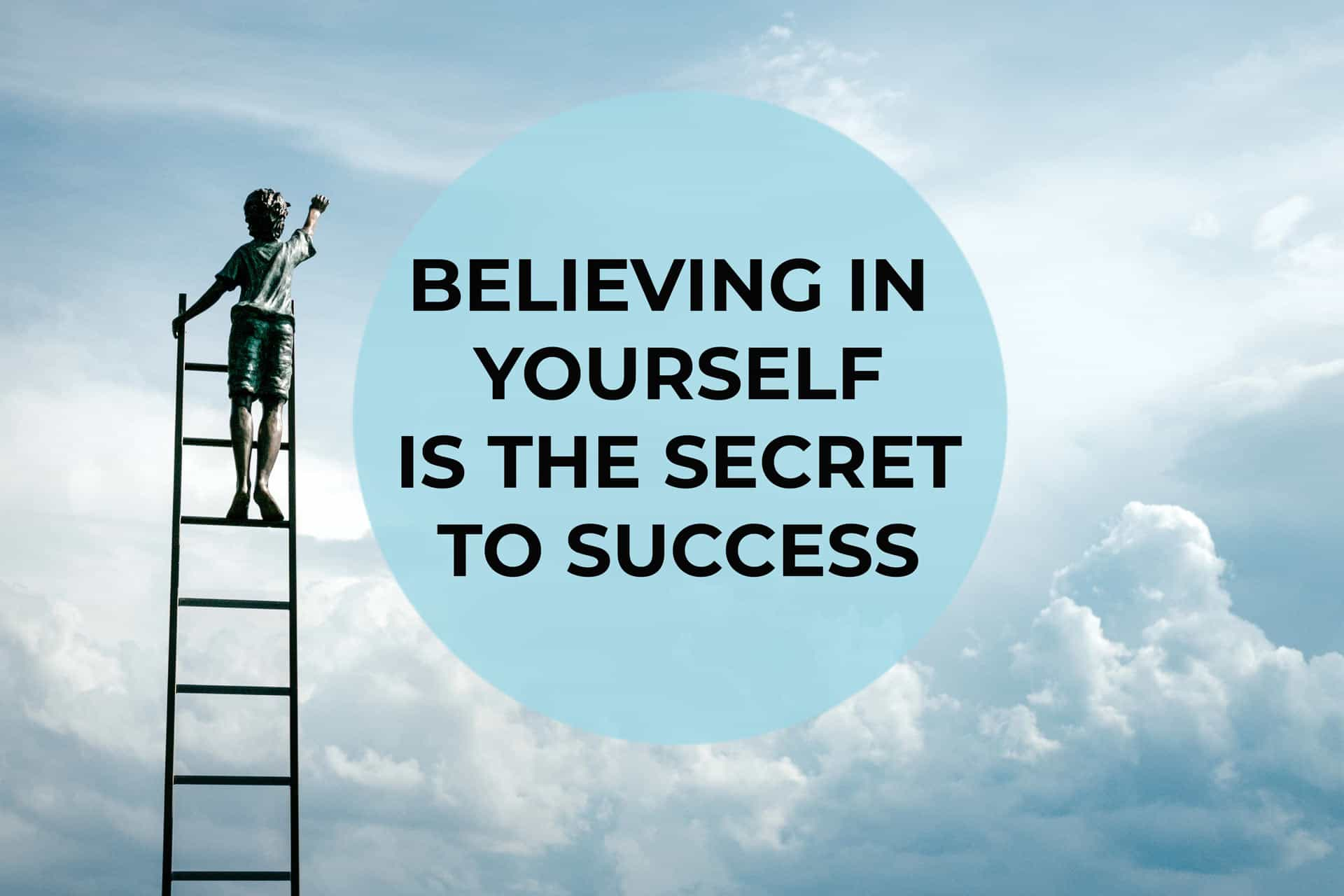 Believing In Yourself Is The Secret To Success Sial