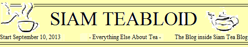 SIAM TEABLOID - the blog inside Siam Tea Blog