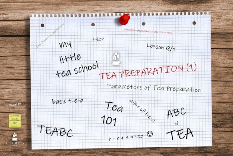 My Little Tea School - Lesson 9-1 -Parameters of Tea Preparation