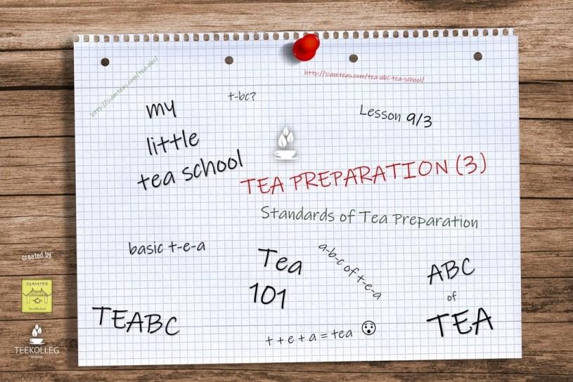 My Litttle Tea School - The ABC of TEA, Lesson 9/3 : Tea Preparation (3) - Standards of Tea Preparation