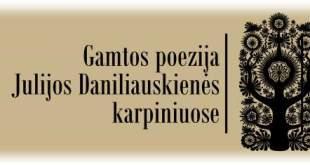 """paroda """"Gamtos poezija Julijos Daniliauskienės karpiniuose"""""""