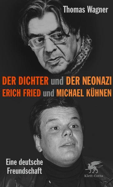 Der Dichter und der Neonazi von Thomas Wagner