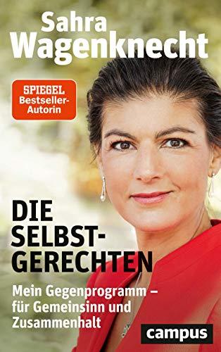 Die Selbstgerechten Sarah Wagenknecht
