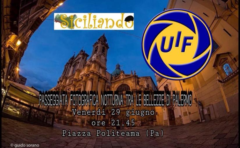 """Siciliando e UIF """"Fotografando Palermo in notturna"""""""