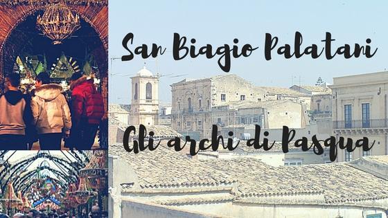San Biagio PalataniGli archi di Pasqua