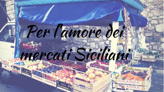Per l_amore dei mercati Siciliani title
