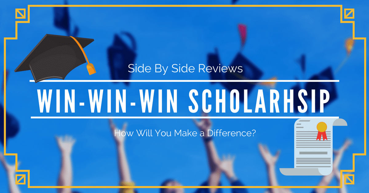 Side by Side Reviews Win Win Win Scholarship Opportunity