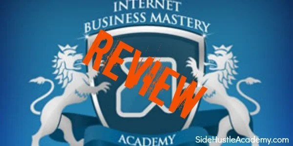 Internet Business Mastery Academy  Review – Updated for 2016