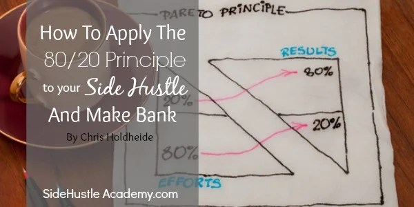 How To Apply The 80 20 Principle To Your Side Hustle And Make Bank
