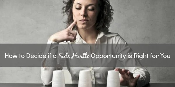 How to Decide if a Side Hustle Opportunity is Right for You