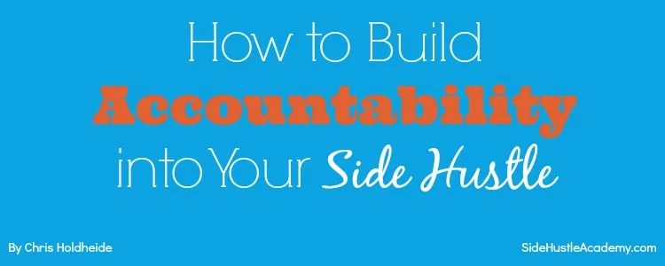 How to Build Accountability into Your Side Hustle