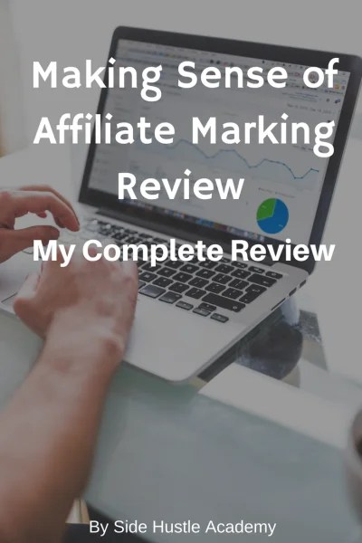 Making Sense of Affiliate Marking Review – My Complete Review
