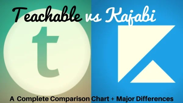 Teachable vs Kajabi – A Complete Comparison Chart + Major Differences