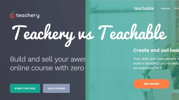 Teachery vs Teachable – 10 Major Differences + Full Comparison Chart