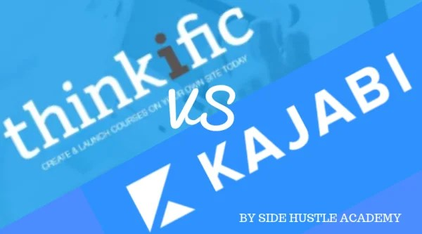Thinkific vs Kajabi – Full Comparison Chart [2020 Update]