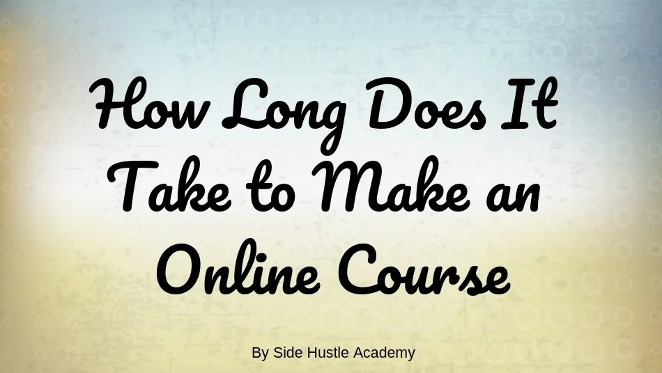 How Long Does It Take to Make an Online Course