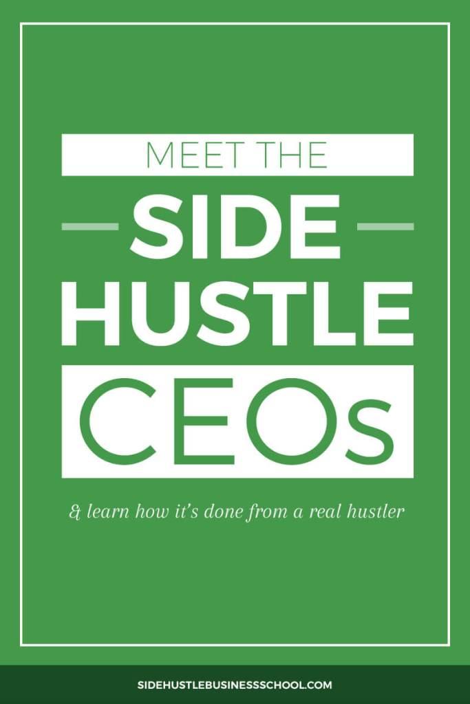 Meet the Side Hustle CEOs
