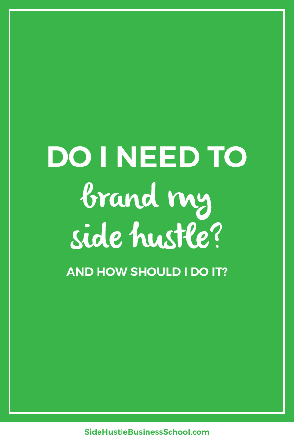 Do I need to brand my side hustle graphic