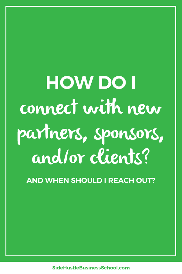 How Do I Connect With New Potential Partners Sponsors or Clients – Side Hustle Business School