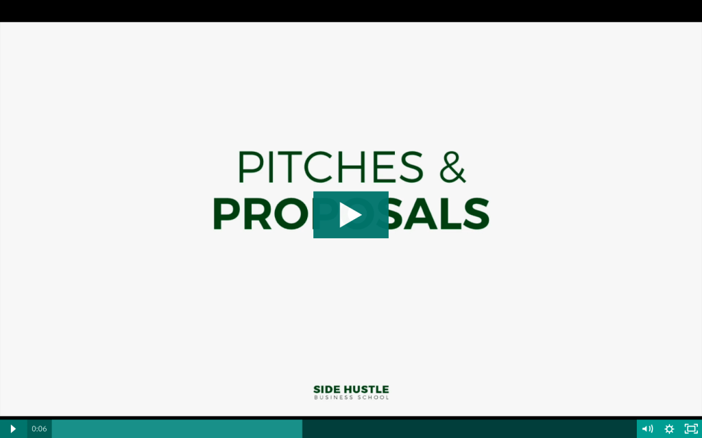 Pitches and Proposals - Side Hustle Business School