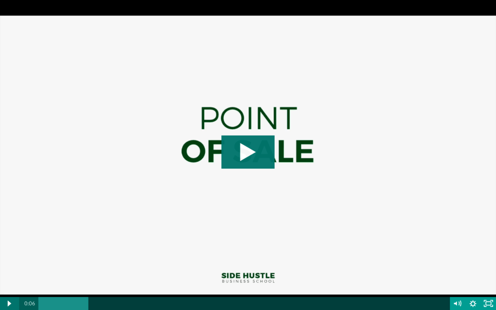 Point of Sale- Side Hustle Business School