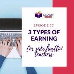 3 Types Of Earning For Side Hustlin' Teachers