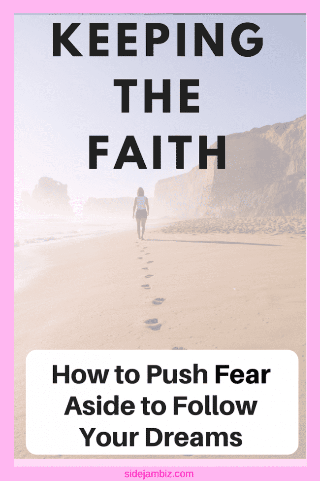 Keeping the Faith - Push Fear Aside to Achieve Your Goals